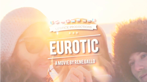 ... EUROTIC. And since then Rene has finished with the edit, so you can